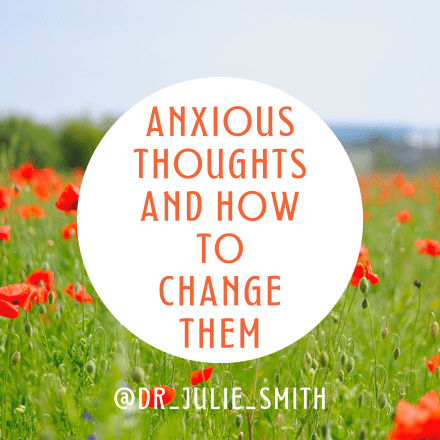 Anxious Thoughts and How to Change Them