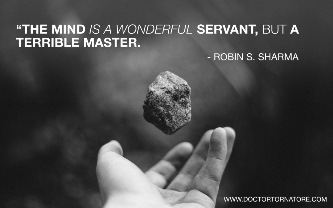 The mind is a wonderful servant