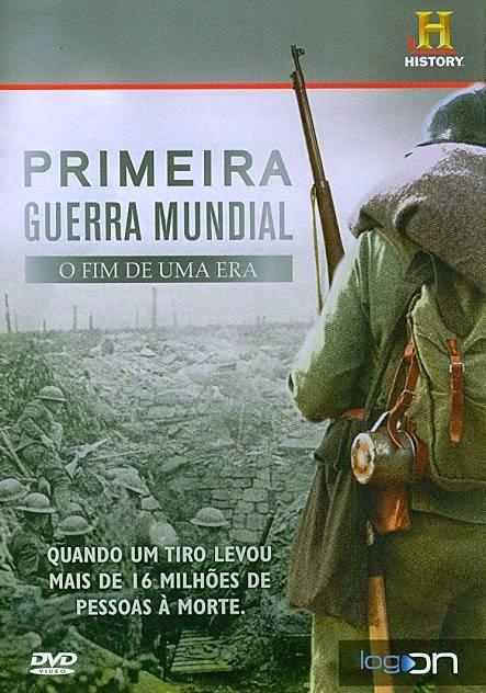 capa do dvd com fundo cinza e um soldado em primeiro plano ao lado escrito primeira guerra mundia o fim de uma era. em baixo da imagem quando um tiro levou mais de 16 milhões de pessoas à morte.