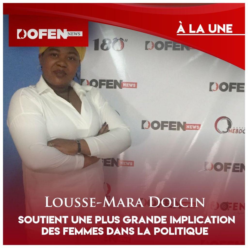 Lousse-Mara Dolcin soutient une plus grande implication des femmes dans la politique