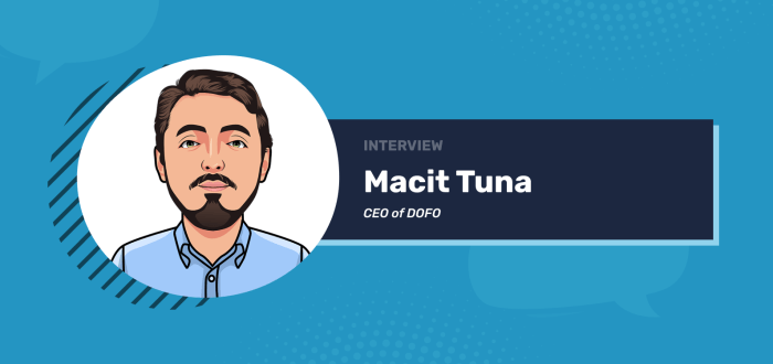Interview with Dofo.com's CEO Macit Tuna