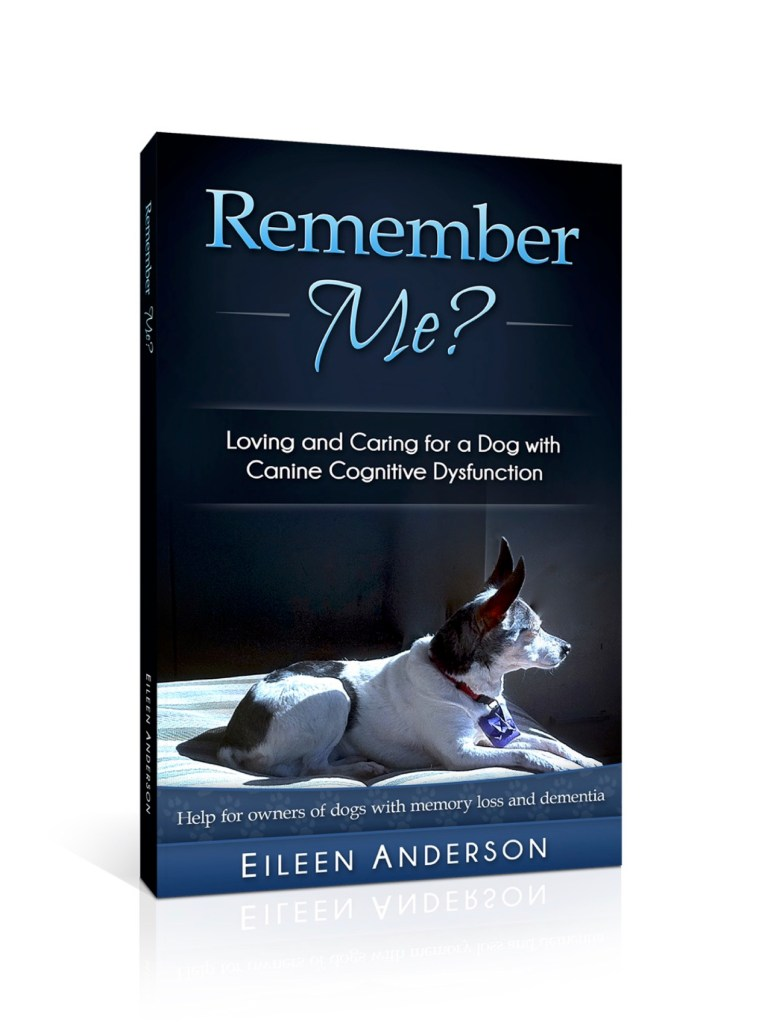 Book: Remember Me?Loving and Caring for a Dog with Canine Cognitive Dysfunction by Eileen Anderson