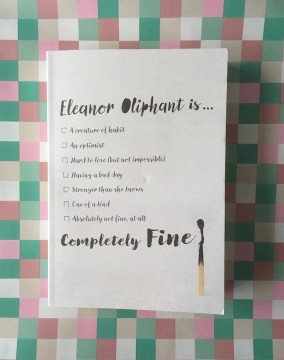 The Sun is Shining  The Books are  mainly  Sweeeet     Dog Eared Reads Eleanor Oliphant is Completely Fine by Gail Honeyman     12 99  Harper Collins