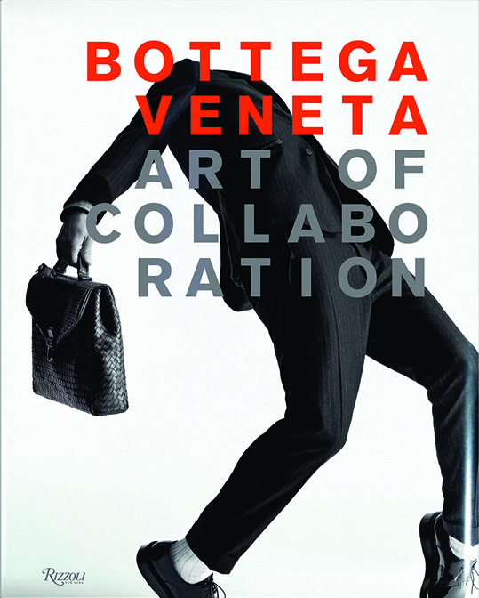 © BOTTEGA VENETA: Art of Collaboration de Tomas Maier, Rizzoli New York, 2015.