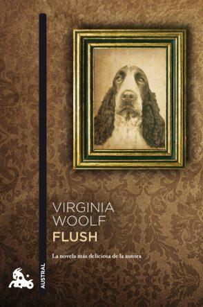 'Flush' de Virginia Woolf, editorial Austral (6,95 €).