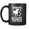 Dogs.. Because People Suck Mug