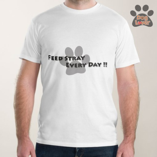 Feed a stray Everyday Printed Basic Swift Dry T-shirts