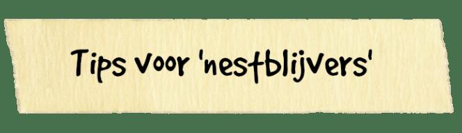 tips voor nestblijvers