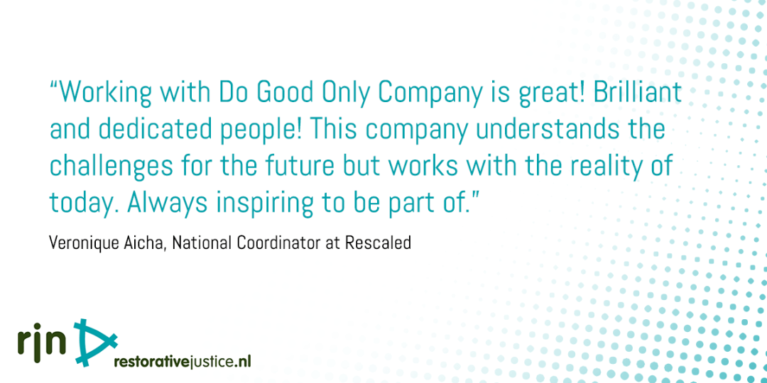 """""""Working with Do Good Only Company is great! Brilliant and dedicated people! This company understands the challenges for the future but works with the reality of today. Always inspiring to be part of.""""  Veronique Aicha, National Coordinator at Rescaled"""
