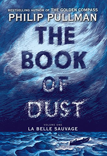 The Book Of Dust Volume 1 La Belle Sauvage By Philip Pullman