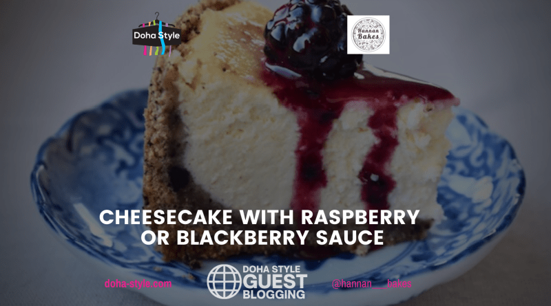 CHEESECAKE WITH RASPBERRY OR BLACKBERRY SAUCE