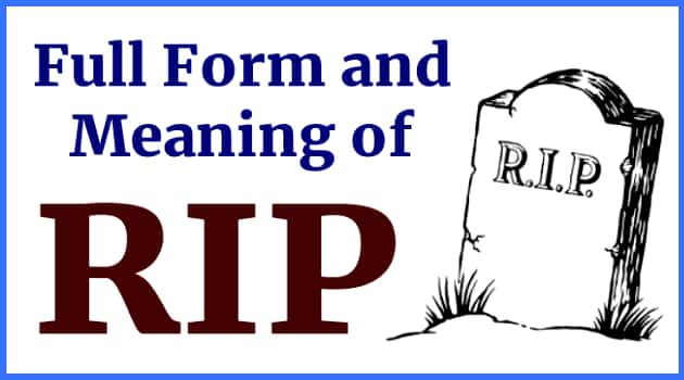 RIP full form, RIP Meaning, Full Form and Meaning of RIP, How did the word RIP originate, RIP Meaning in Hindi, Other full forms of RIP, full form of RIP