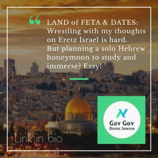 Photo of Jerusalem with caption: Land of Feta & Dates: Wrestling with my thoughts on Israel is hard. But planning a solo Hebrew honeymoon to study and immerse? Easy!