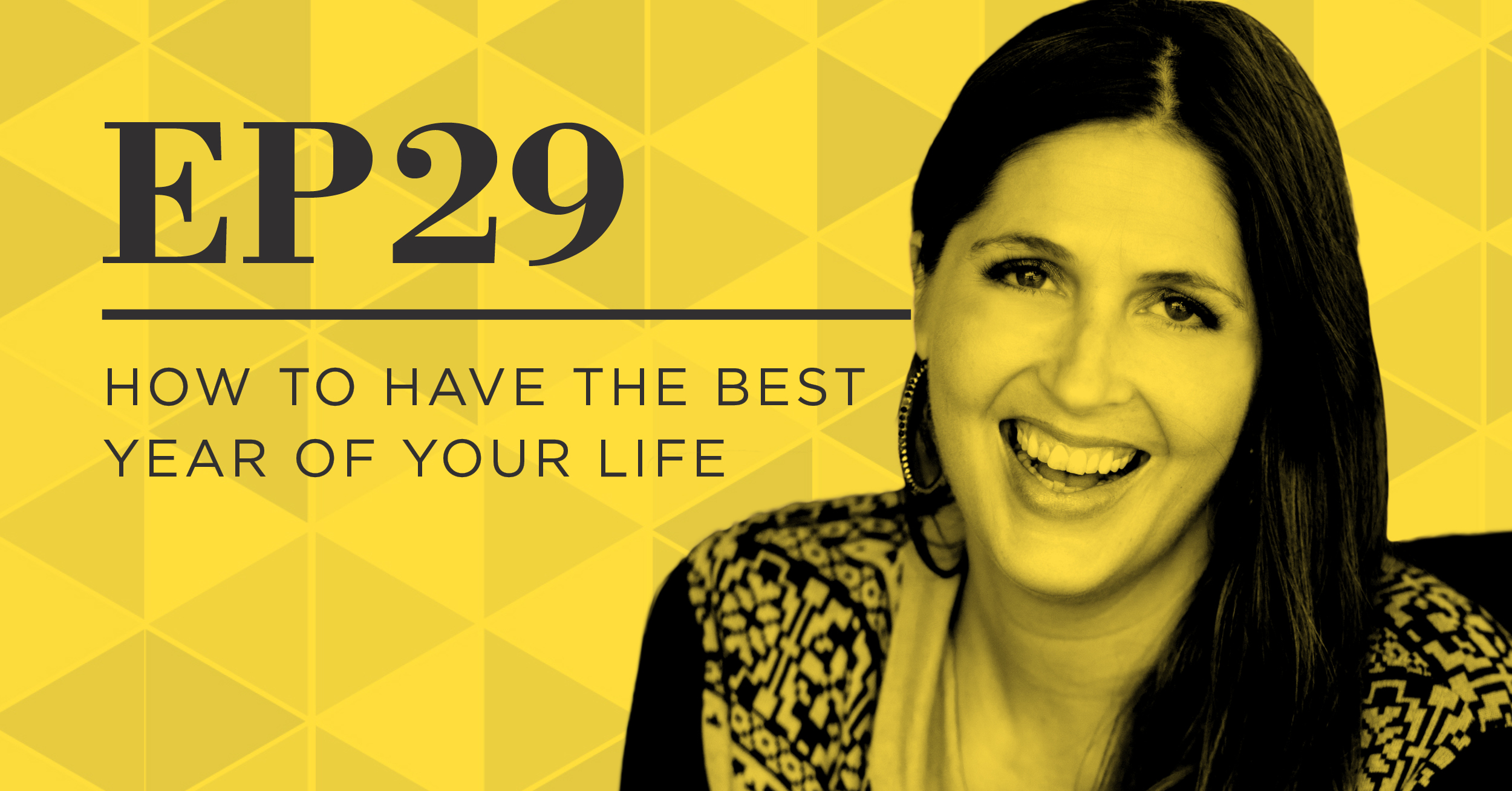 How To Have The Best Year Of Your Life