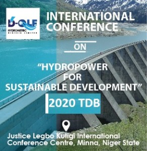 HYDROPOWER FOR SUSTAINABLE DEVELOPMENT @ Legbo Kutigi International Conference Center.