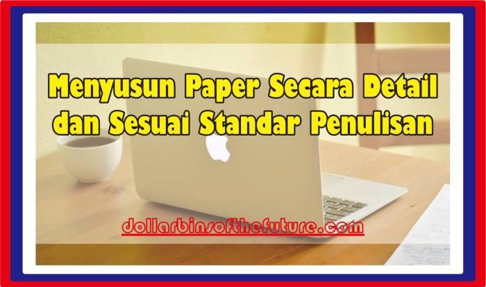 contoh paper Menyusun Paper Secara Detail dan Sesuai Standar Penulisan