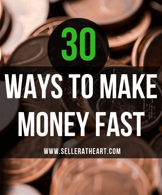 33 Ways to Make Money Fast and Easy in 2020