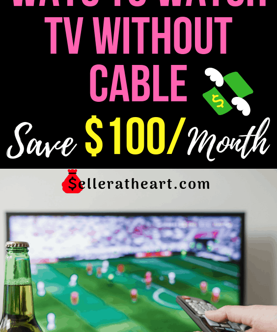 9 Ways to Watch TV Without Cable (Save $100 a Month)