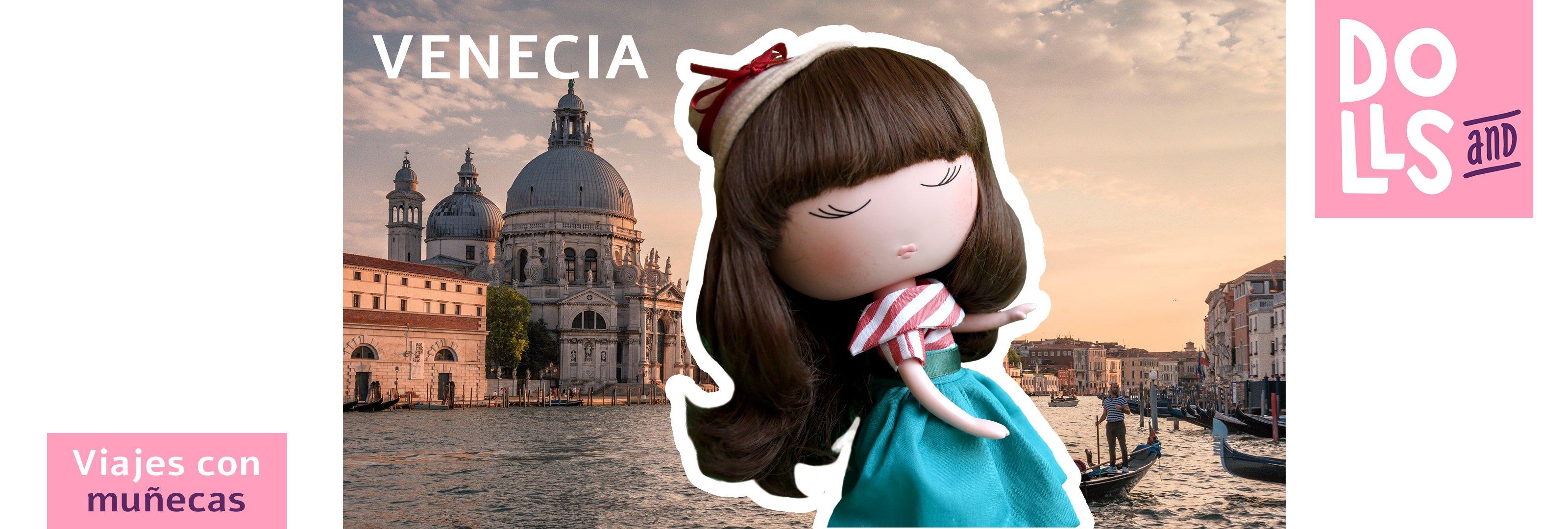 Anekke Venecia – Viajando con muñecas