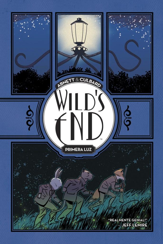 Wild's End. Primera luz es una nueva guerra de los mundos en cómic