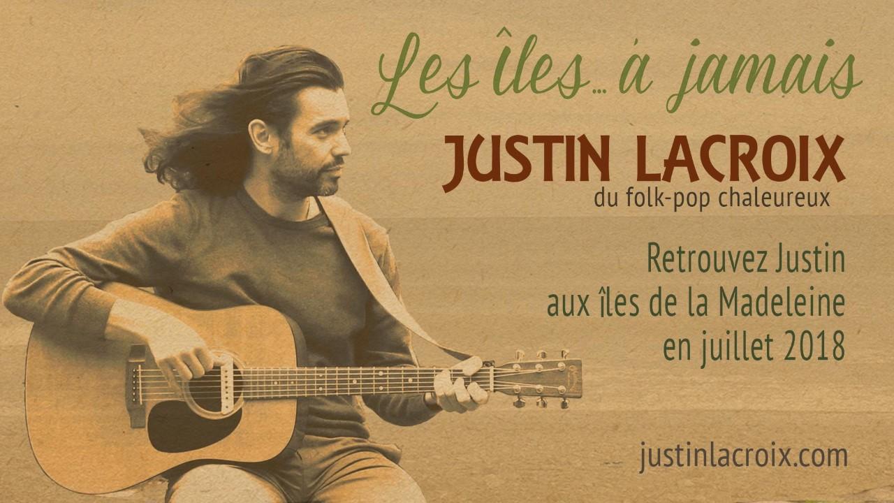 «Les Îles…à jamais» avec Justin Lacroix
