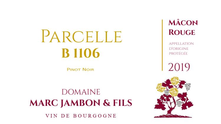 """Mâcon Rouge """"Parcelle B1106"""" Pinot-Noir - Domaine Marc JAMBON et Fils à PIERRECLOS"""