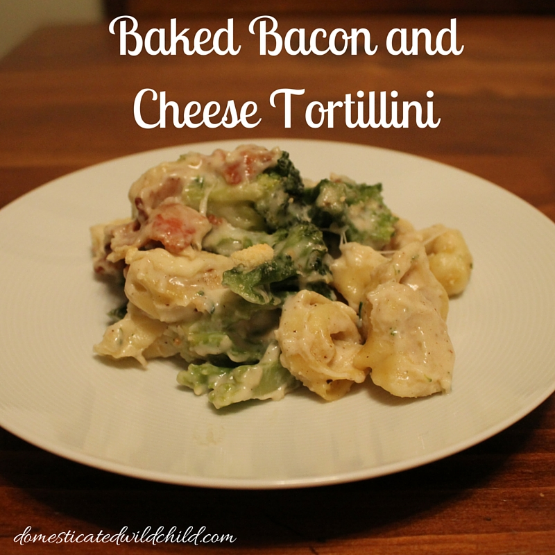 Baked Bacon and Cheese Tortillini