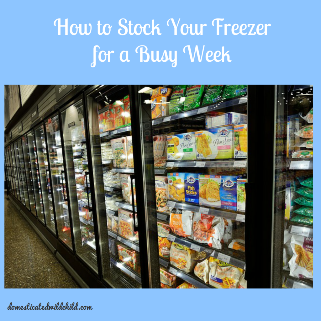 how to stock your freezer for a busy week