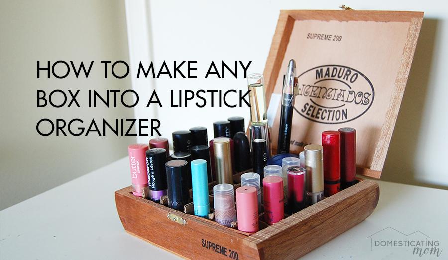 Hot to make any box into a lipstick organizer