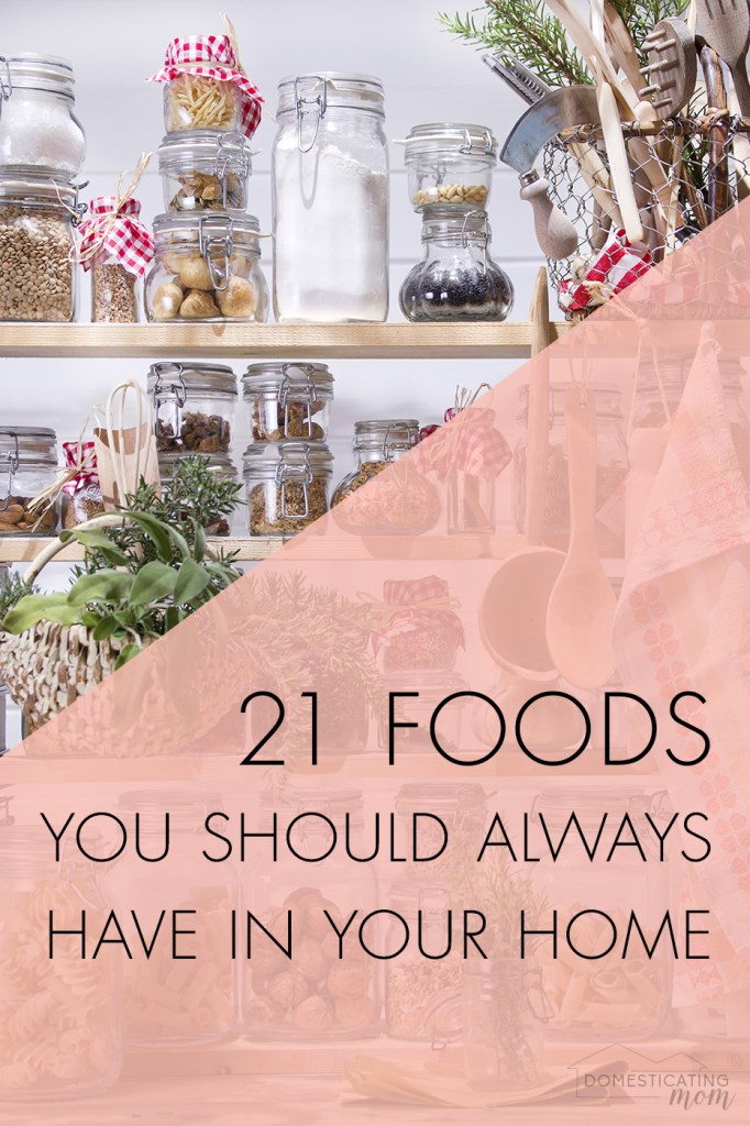 21 Foods You Should Always Have in Your Home