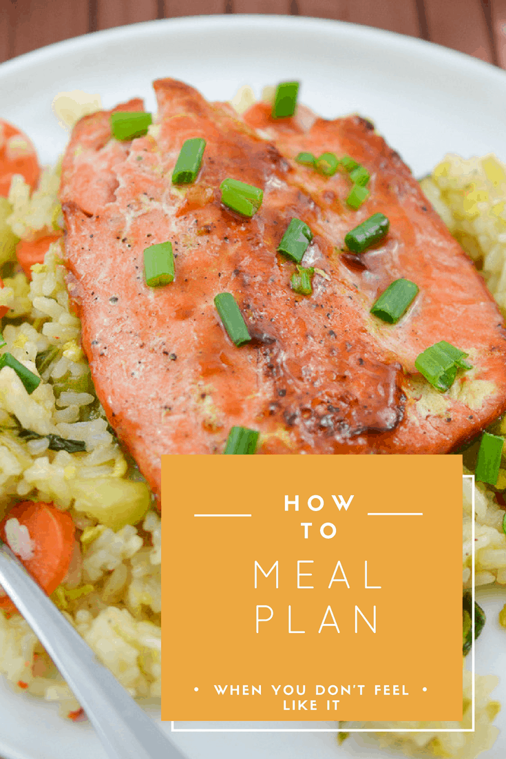 How to Meal Plan when you don't feel like cooking.