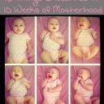 10 Things I Learned in 10 Weeks of Motherhood