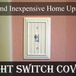 Easy and Inexpensive Home Upgrade – Light Switch Covers!