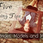 Five Posing Tips for Brides, Models and Moms