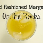Old Fashioned Margarita on the Rocks