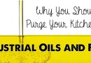 Why You Should Purge Your Kitchen of Industrial Oils