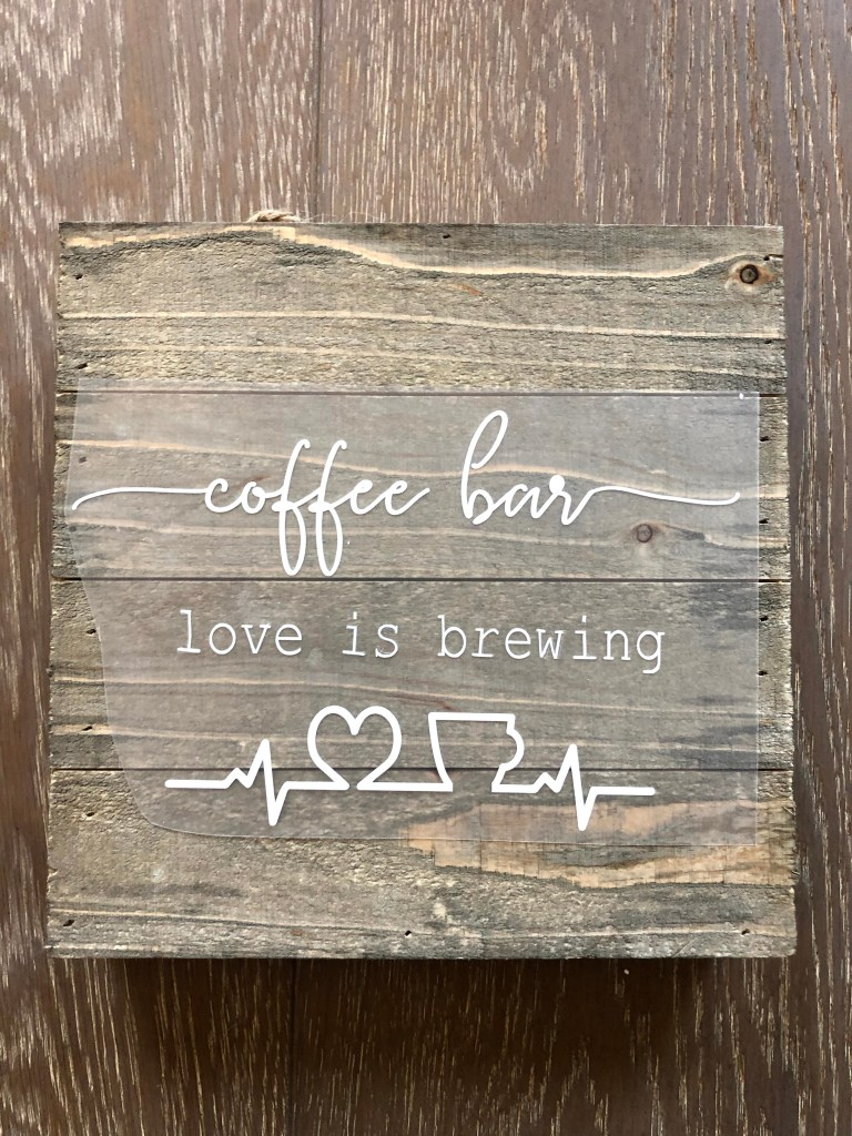 Vinyl On Wood Coffee Signs Ideas Domestic Heights