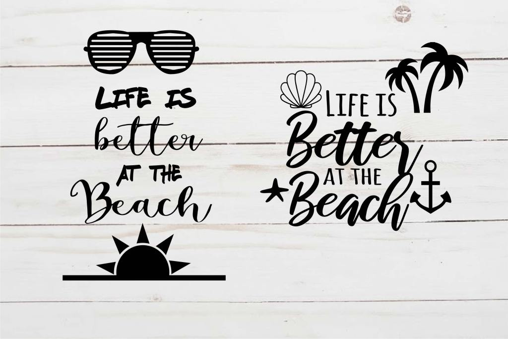 life is better at the beach svg