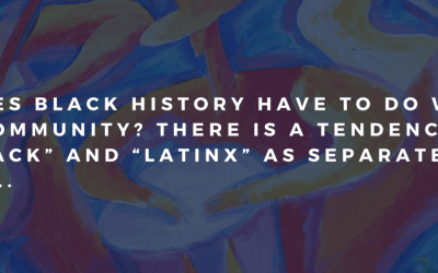 Thowback Post: Why Latinos Should Also Celebrate Black History Month