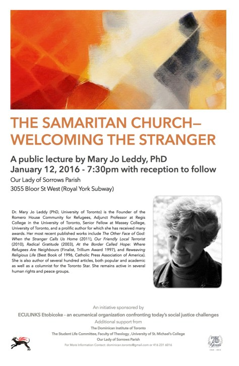 "This poster, which has a photo of Mary Jo Leddy, promotes a public lecture by her.  The lecture is entitled ""The Samaritan Church--Welcoming the Stranger"", and it occurs on January 12, 2016."