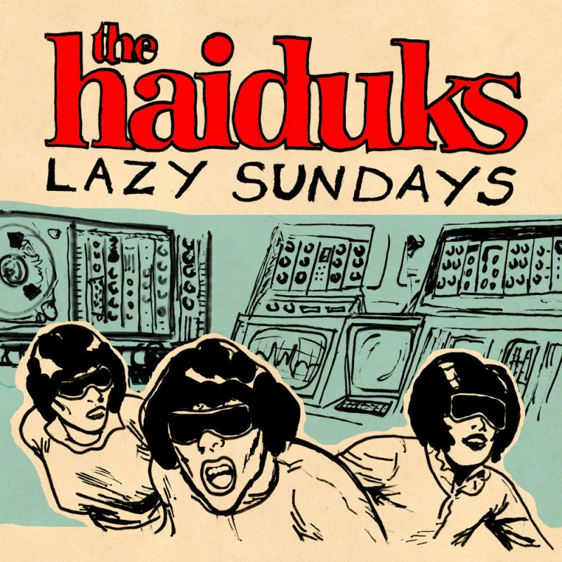 The Haiduks, Lazy Sundays