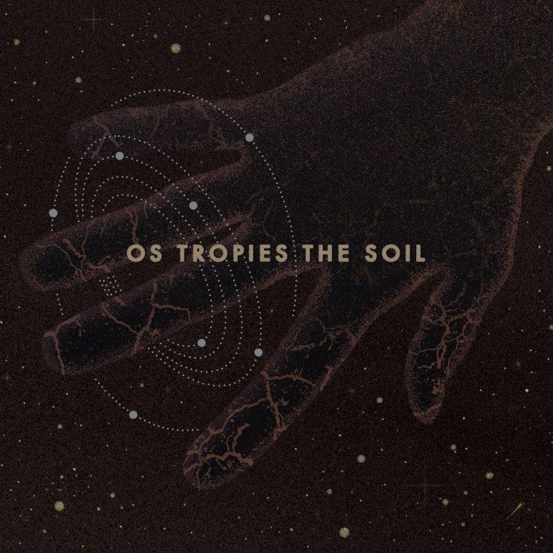 Os Tropies, The Soil
