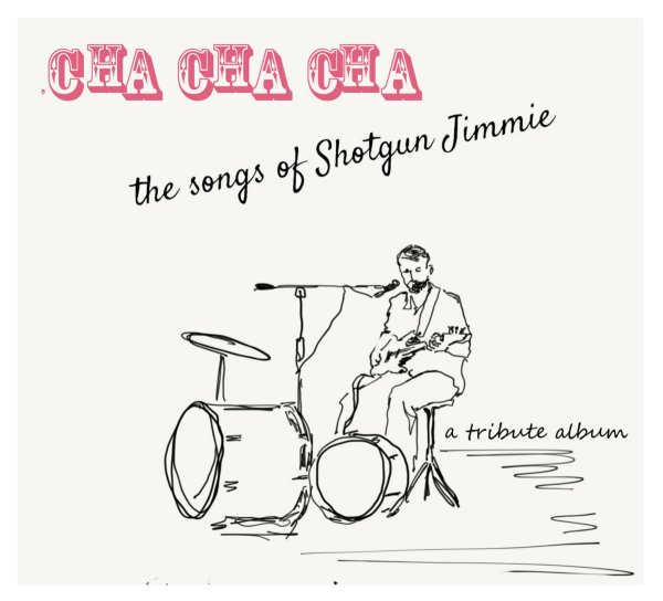 Various Artists, Cha Cha Cha Tribute to Shotgun Jimmie