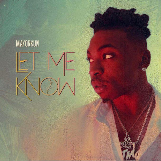 Let Me Know by  Mayorkun Mp3