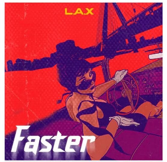 L.A.X Faster Mp3 Music