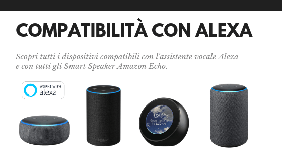 Dispositivi compatibili con Alexa