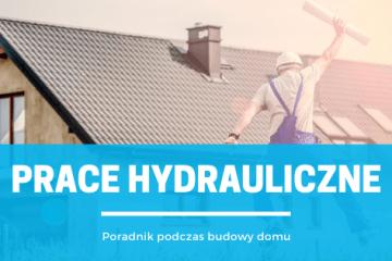 Prace hydrauliczne podczas budowy domu według odpowiedniej kolejności