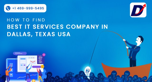 How to find Best IT services company in Dallas, Texas USA?