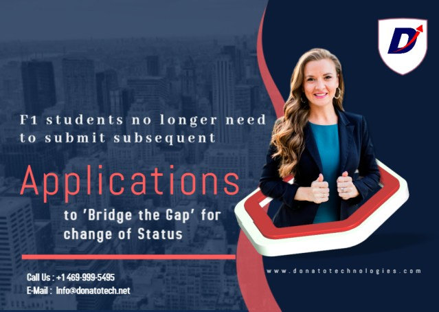 F1 students no longer need to submit subsequent Applications to 'Bridge the Gap' for change of Status