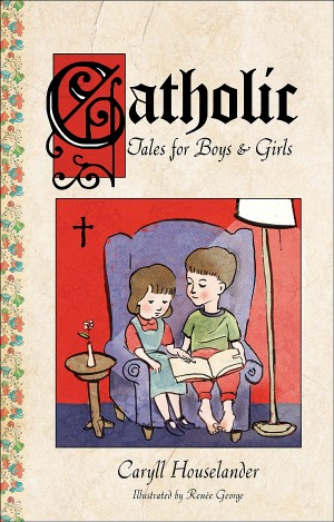 Catholic Tales for Boys and Girls book cover